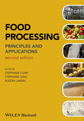 Food Processing By Clark, Stephanie (EDT)/ Jung, Stephanie (EDT)/ Lamsal, Buddhi (EDT)
