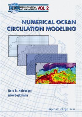 Numerical Ocean Circulation Modeling By Haidvogel, Dale B./ Beckmann, Aike